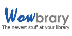 Wowbrary newsletter has the newest stuff at the library